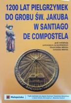 1200 lat pielgrzymek do grobu św. Jakuba w Santiago de Compostela